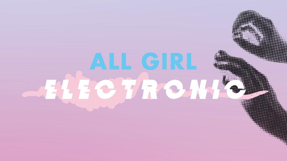 All Girl Electronic