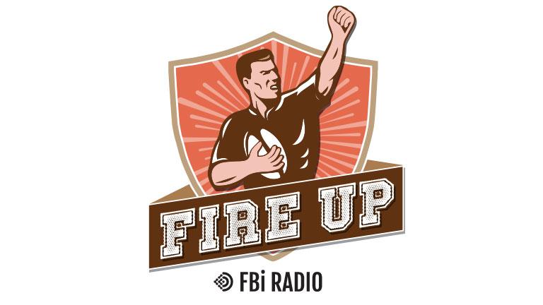 Fire Up Podcast FBi Radio