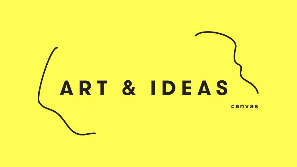 Canvas: Art & Ideas   FBi Radio