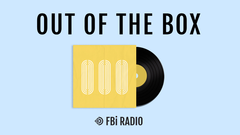 Out Of The Box | Podcast | FBi Radio