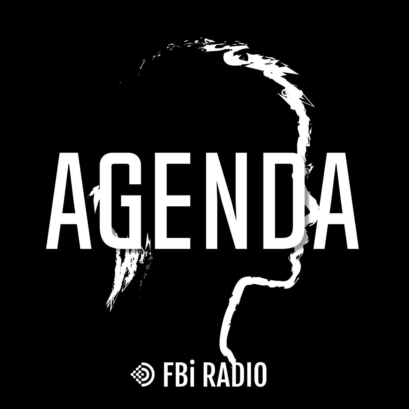 Agenda Podcast FBi Radio