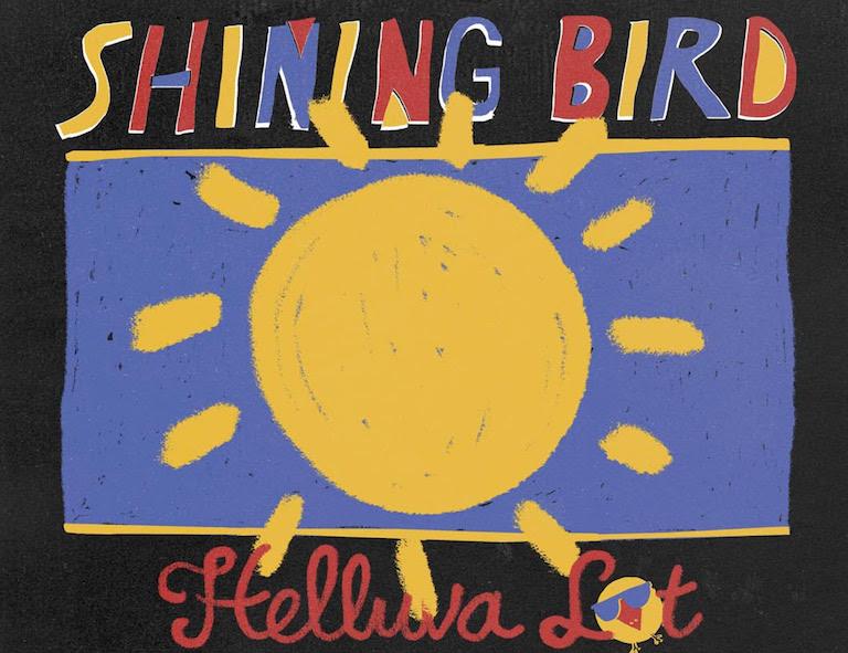 Shining Bird Helluva Lot